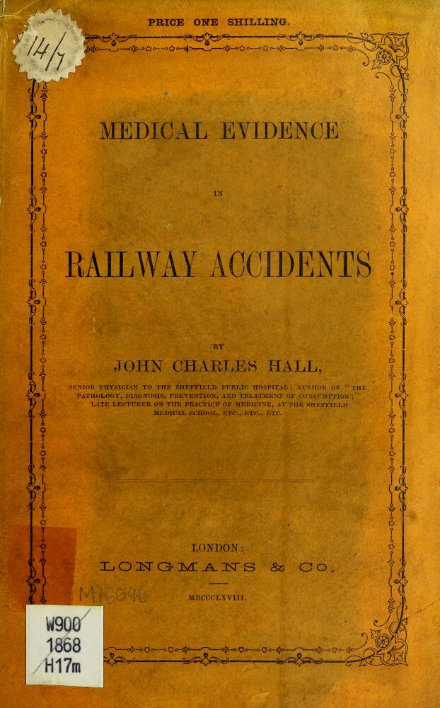 Figure 2: Medical Evidence in Railway Accidents by John Charles Hall, 1868
